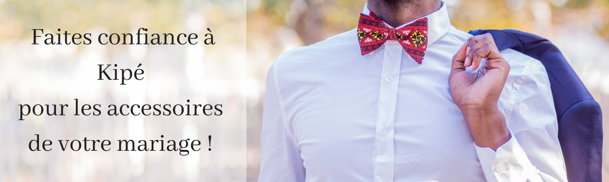 Faites confiance à Kipé pour les accessoires de votre mariage !